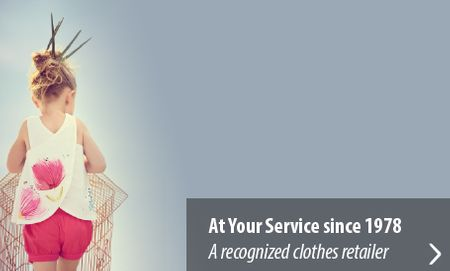 At your service since 1978 | A recognized clothes retailer